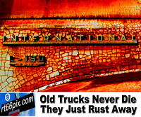 Old Trucks Never Die They Just Rust Away #1